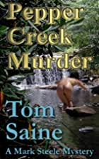 Pepper Creek Murder: A Mark Steele Mysteries…