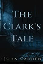 The Clark's Tale (The Canterbury Series)…