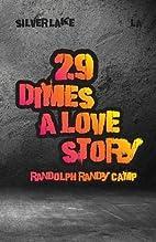 29 Dimes: A Love Story by Randolph Randy…