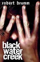 Black Water Creek by Robert Brumm