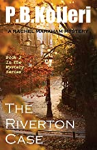 The Riverton Case: Book 3 - Rachel Markham…