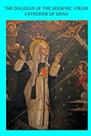 The Dialogue of the Seraphic Virgin…