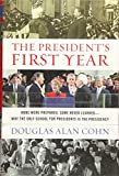 The president's first year : none were prepared, some never learned--why the only school for presidents is the presidency / Douglas Alan Cohn