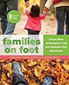 Families on foot : urban hikes to backyard…