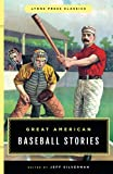 Great american baseball stories : Lyons press classics