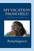 My Vacation from Hell!: 28 Days in Jamaica…