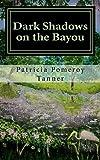 Dark Shadows on the Bayou, Tanner, Patricia Pomeroy