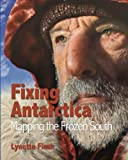 Fixing Antarctica : mapping the frozen south / Lynette Finch
