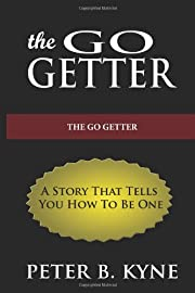 The Go-Getter: A Story That Tells You How To…