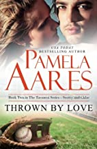 Thrown By Love by Pamela Aares