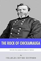 The Rock of Chickamauga: The Life and Career…