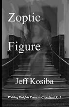 Zoptic Figure by Jeff Kosiba