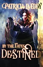 Destined (By the Fates) by Patricia D. Eddy