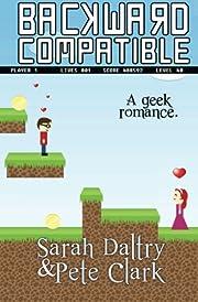 Backward Compatible: A Geek Love Story af…