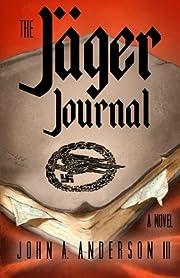 The Jager Journal – tekijä: Dr. John A…