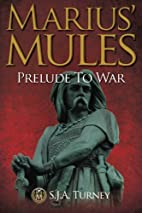 Marius' Mules: Prelude to War by Mr…