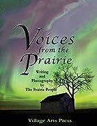Voices from the Prairie by The Prairie…