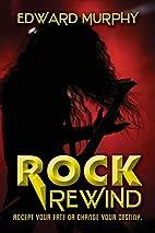 Rock Rewind by Edward Murphy