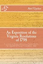 An Exposition of the Virginia Resolutions of…