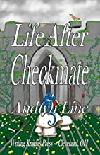 Life After Checkmate by Andrew Line
