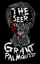 The Seer by Grant Palmquist