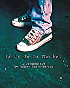 Let's Go to The Rat: a documentary by…
