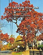 The Last Pow-Wow Oak: a Documentary by Mr.…