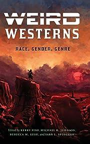 Weird Westerns: Race, Gender, Genre…