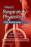 Respiratory physiology, the essentials / John B. West