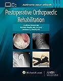 Postoperative orthopaedic rehabilitation / editors, Andrew Green, Roman Hayda, Andrew C. Hecht