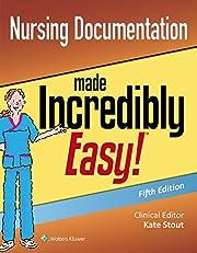 Nursing Documentation Made Incredibly Easy…