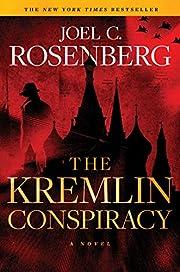 The Kremlin Conspiracy av Joel C. Rosenberg