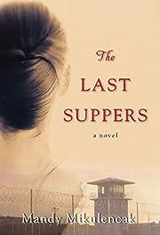 The Last Suppers por Mandy Mikulencak