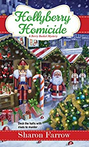 Hollyberry Homicide (A Berry Basket Mystery)…