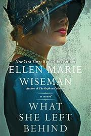 What She Left Behind von Ellen Marie Wiseman