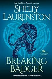 Breaking badger par Shelly Laurenston