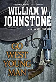 Go West, Young Man: A Riveting Western Novel…