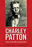 Charley Patton : voice of the Mississippi Delta / [edited by] Robert Sacré ; foreword by William Ferris