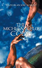 The Michelangelo Code by Nazehran Jose Ahmad