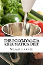 The Polymyalgia Rheumatica Diet by Susan…