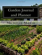 Garden Journal and Planner: Your Garden…