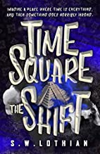 Time Square | The Shift (Volume 1) by Mr S W…