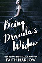 Being Dracula's Widow (Being Mrs. Dracula)…