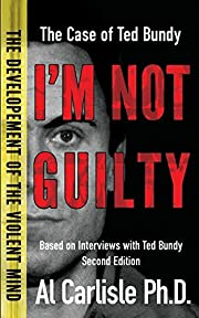 I'm Not Guilty: The Case of Ted Bundy…