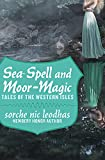 Sea-spell and moor-magic : tales of the Western Isles / Sorche Nic Leodhas