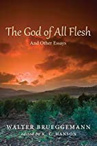 The God of All Flesh: And Other Essays by…