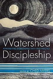 Watershed Discipleship: Reinhabiting…