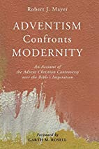 Adventism Confronts Modernity: An Account of…