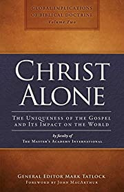 Christ Alone: The Uniqueness of the Gospel…