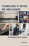 Technologies of refuge and displacement : rethinking digital divides / Linda Leung
